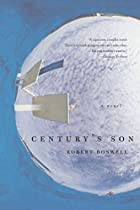 Century's Son: A Novel by Robert Boswell