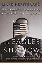 The Eagle's Shadow: Why America Fascinates…