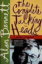 The Complete Talking Heads by Alan Bennett