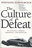 Schivelbusch, Wolfgang: The Culture of Defeat: On National Trauma, Mourning, and Recovery