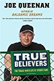 Queenan, Joe: True Believers: The Tragic Inner Life of Sports Fans