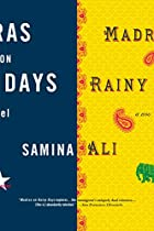 Madras on Rainy Days: A Novel by Samina Ali