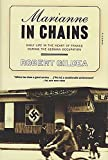 Gildea, Robert: Marianne in Chains: Daily Life in the Heart of France During the German Occupation