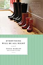Everything Will Be All Right by Tessa Hadley