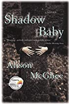 Shadow Baby by Allison McGhee