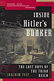 Fest, Joachim: Inside Hitler&#39;s Bunker: The Last Days Of The Third Reich