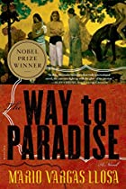 The Way to Paradise by Mario Vargas Llosa