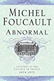 Foucault, Michel: Abnormal: Lectures At The College De France, 1974-1975