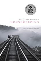 Housekeeping: A Novel by Marilynne Robinson