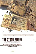 The Stone Fields: Love and Death in the…