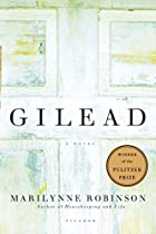 Gilead: A Novel by Marilynne Robinson