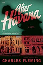 After Havana: A Novel by Charles Fleming