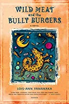 Wild Meat and the Bully Burgers: A Novel by…