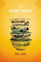 The Noodle Maker: A Novel by Ma Jian
