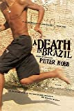 Robb, Peter: A Death In Brazil: A Book Of Omissions