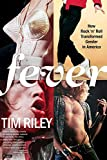 Tim Riley: Fever: How Rock 'n' Roll Transformed Gender in America