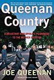 Queenan, Joe: Queenan Country: A Reluctant Anglophile's Pilgrimage to the Mother Country