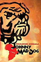 Johnny Mad Dog: A Novel by Emmanuel Dongala