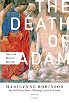 The Death of Adam: Essays on Modern Thought…