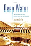 Leslie, Jacques: Deep Water: The Epic Struggle over Dams, Displaced People, And the Environment
