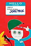 Falk, John: Hello to All That: A Memoir of Zoloft, War, And Peace