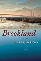 Brookland: A Novel by Emily Barton