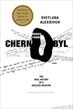 Voices from Chernobyl: The Oral History of a…