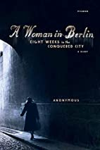 A Woman in Berlin: Eight Weeks in the…