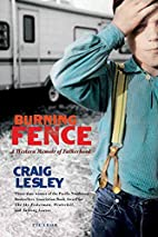 Burning Fence: A Western Memoir of…