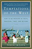Mishra, Pankaj: Temptations of the West: How to Be Modern in India, Pakistan, Tibet, and Beyond