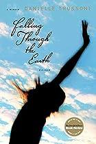 Falling Through the Earth: A Memoir by…