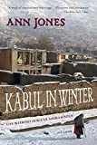 Jones, Ann: Kabul in Winter: Life Without Peace in Afghanistan