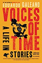 Voices of Time: A Life in Stories by Eduardo…