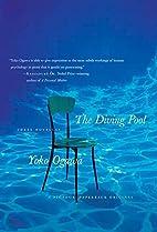 The Diving Pool: Three Novellas by Yoko…