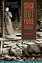 Stick Out Your Tongue: Stories by Ma Jian