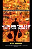 Blake Morrison: When Did You Last See Your Father?: A Son's Memoir of Love and Loss