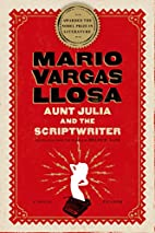 Aunt Julia and the Scriptwriter: A Novel by…