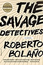 The Savage Detectives: A Novel by Roberto…