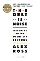 The Rest Is Noise: Listening to the…