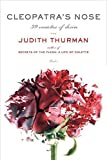 Thurman, Judith: Cleopatra's Nose: 39 Varieties of Desire