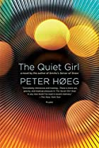 The Quiet Girl: A Novel by Peter Hoeg
