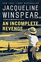 An Incomplete Revenge: A Maisie Dobbs Novel…
