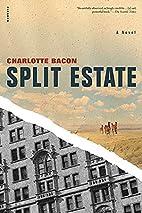 Split Estate by Charlotte Bacon