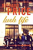 Price, Richard: Lush Life: A Novel
