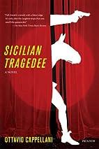 Sicilian Tragedee: A Novel by Ottavio…
