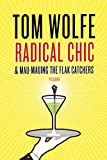 Wolfe, Tom: Radical Chic & Mau-Mauing the Flak Catchers