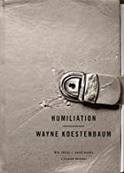 Humiliation by Wayne Koestenbaum