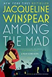 Winspear, Jacqueline: Among the Mad (Maisie Dobbs, Book 6)
