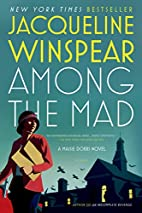 Among the Mad: A Maisie Dobbs Novel (Maisie…