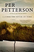 I curse the river of time by Per Petterson